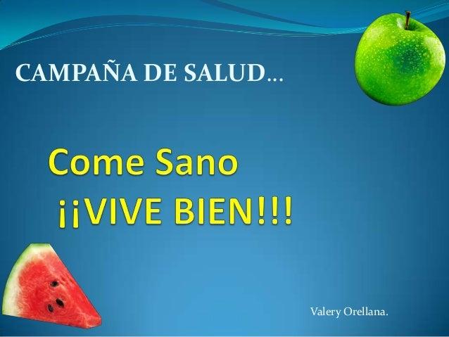 CAMPAÑA DE SALUD…Valery Orellana.