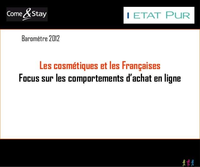 Baromètre 2012     Les cosmétiques et les FrançaisesFocus sur les comportements d'achat en ligne