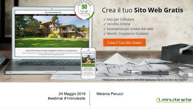 Melania Peruzzi24 Maggio 2016 #webinar #1minutesite