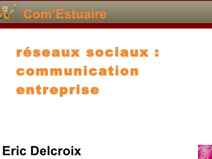 Com'Estuaire réseaux sociaux :  communication entreprise