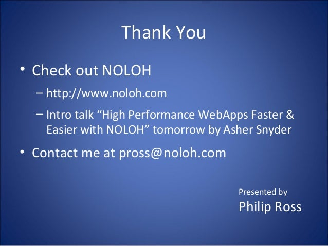 """• Check out NOLOH – http://www.noloh.com – Intro talk """"High Performance WebApps Faster & Easier with NOLOH"""" tomorrow by As..."""
