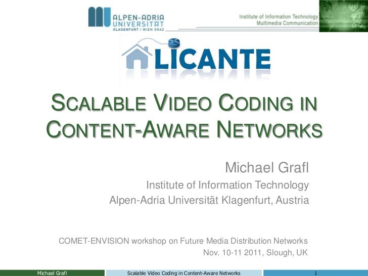 SCALABLE VIDEO CODING IN   CONTENT-AWARE NETWORKS                                                                 Michael ...