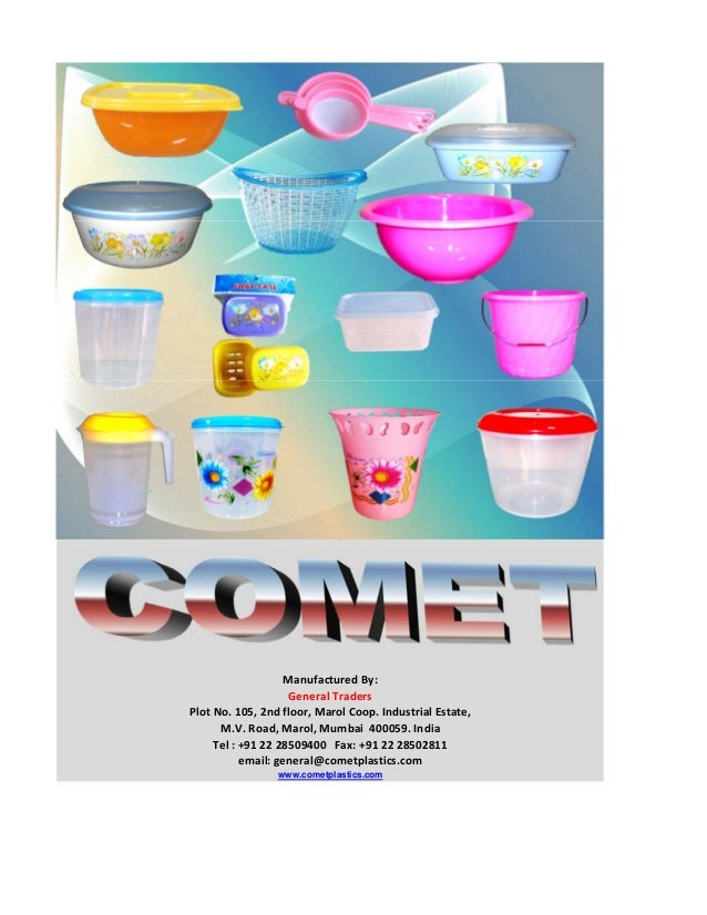 email:general@cometplastics.com www.cometplastics.com ManufacturedBy: GeneralTraders PlotNo.105,2ndfloor,MarolCoo...