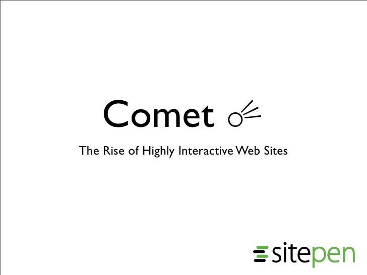 Comet ☄ The Rise of Highly Interactive Web Sites
