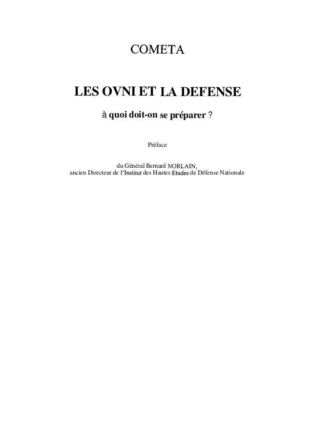 COMETA LES OVNI ET LA DEFENSE à quoi doit-on se préparer ? Préface du Général Bernard NORLAIN, ancien Directeur de l'Insti...