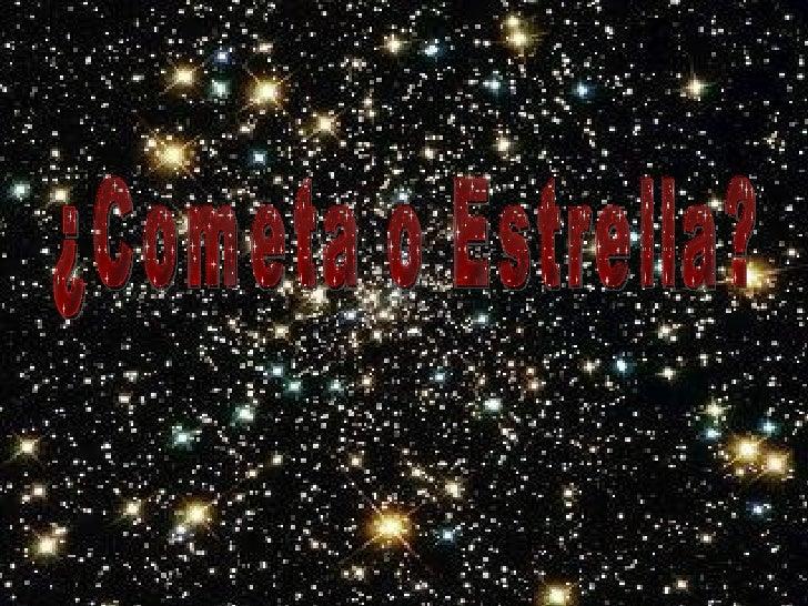 ¿Cometa o Estrella?