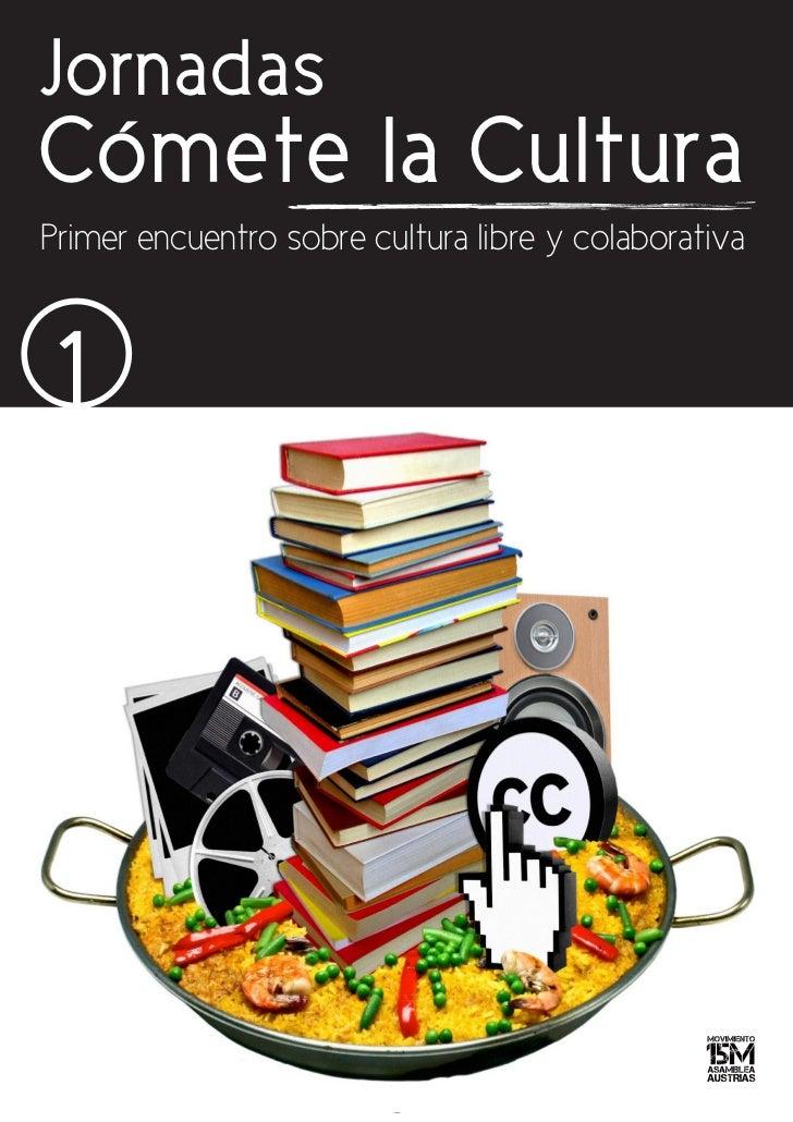 JornadasCómete la CulturaPrimer encuentro sobre cultura libre y colaborativa 1                         1