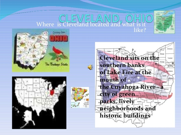 Where  is Cleveland located and what is it like? Clevelandsits on the southern banks ofLake Eireat the mouth of theCuy...