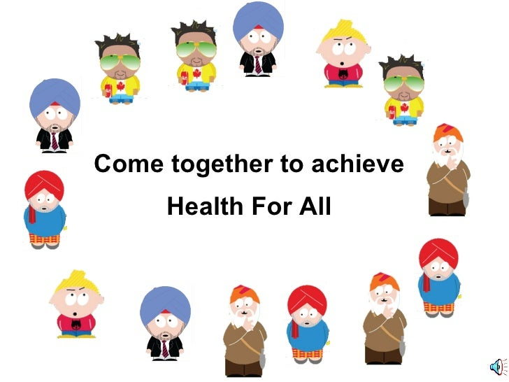 Come together to achieve      Health For All