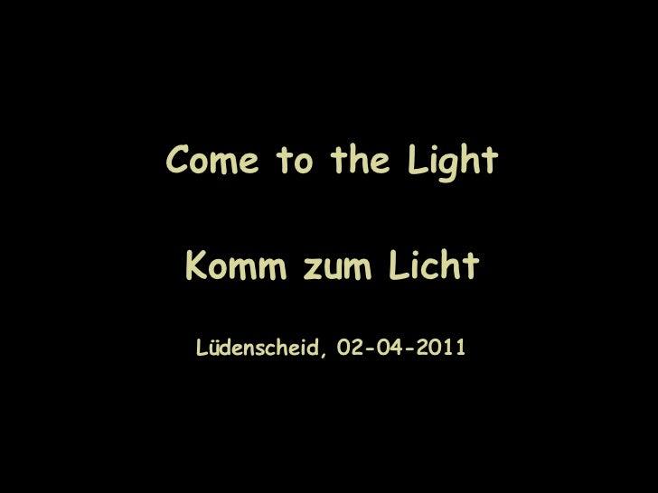 Come to the LightKomm zum Licht Lüdenscheid, 02-04-2011