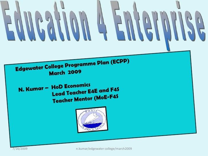 Education 4 Enterprise<br />      Edgewater College Programme Plan (ECPP)<br />                             March  2009 <b...