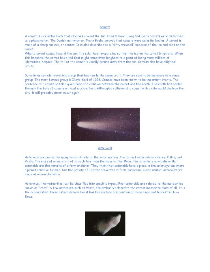 CometsA comet is a celestial body that revolves around the sun. Comets have a long tail. Early comets were describedas a p...