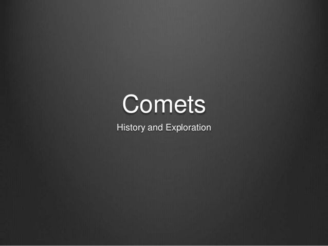 Comets History and Exploration