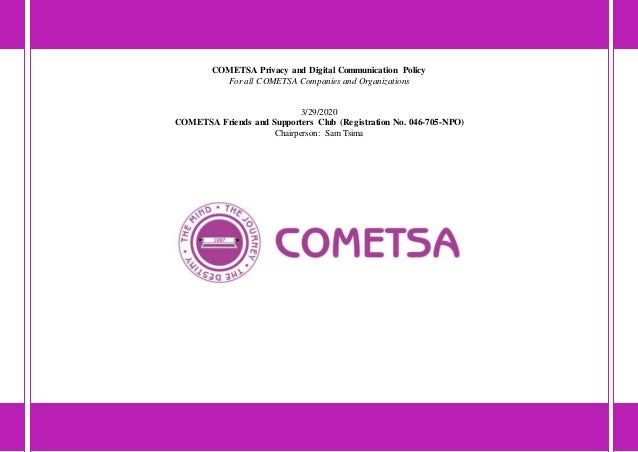 COMETSA Privacy and Digital Communication Policy For all COMETSA Companies and Organizations 3/29/2020 COMETSA Friends and...