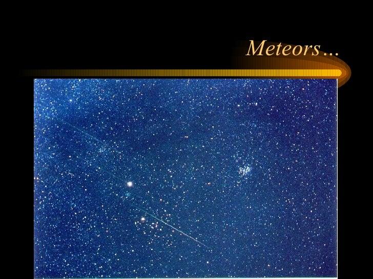 Meteors…