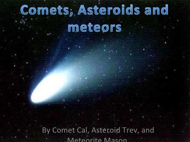 Comets, Asteroids,Meteorites