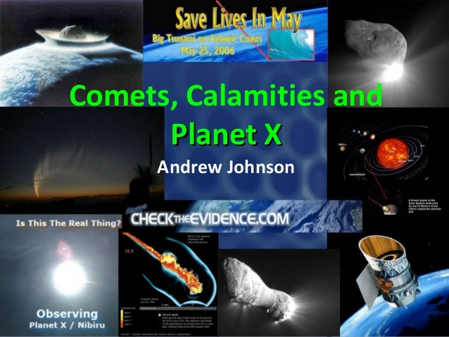 Comets, Calamities and Planet X Andrew Johnson