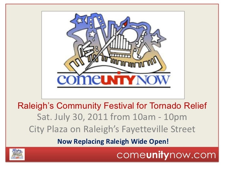 Raleigh's Community Festival for Tornado Relief<br />Sat. July 30, 2011 from 10am - 10pm<br />City Plaza on Raleigh's Faye...