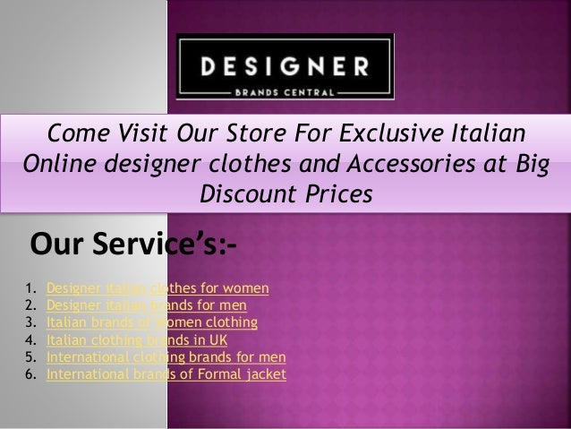 adfc125c7d1 Come Visit Our Store For Exclusive Italian Online designer clothes and  Accessories at Big Discount Prices ...
