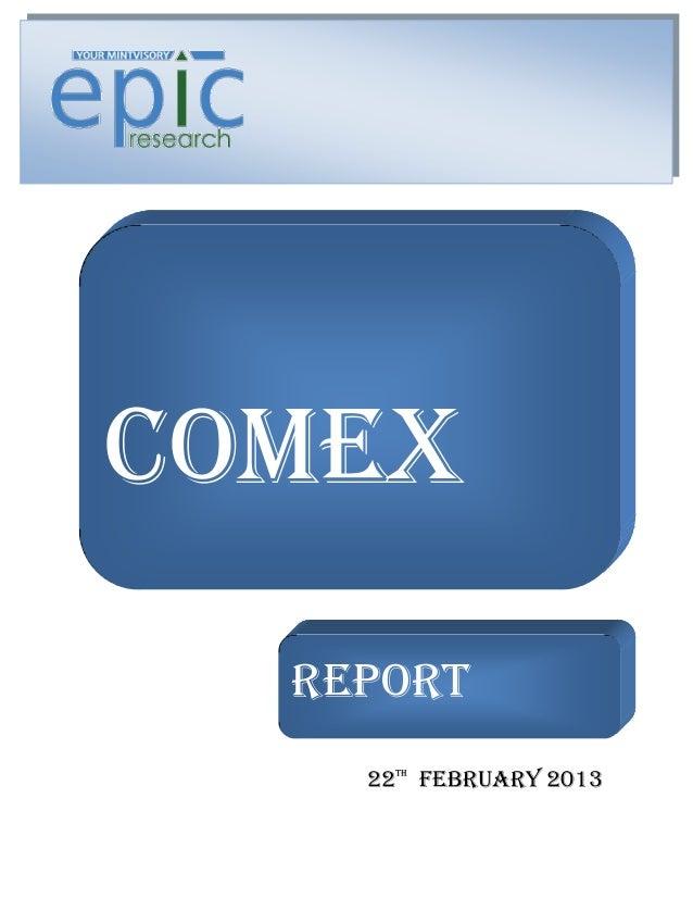 COMEX    REPORT  REPORT    22 FEBRUARY 2013     tH