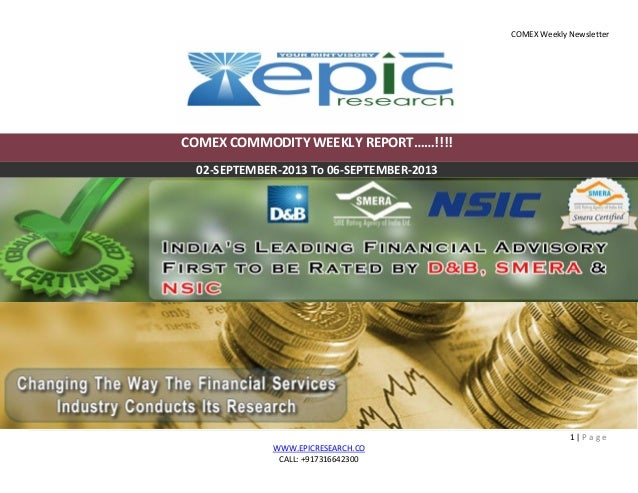 COMEX Weekly Newsletter 1 | P a g e WWW.EPICRESEARCH.CO CALL: +917316642300 COMEX COMMODITY WEEKLY REPORT……!!!! 02-SEPTEMB...