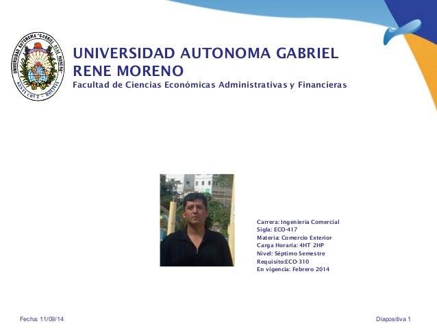 UNIVERSIDAD AUTONOMA GABRIEL  RENE MORENO  Facultad de Ciencias Económicas Administrativas y Financieras  Carrera: Ingenie...