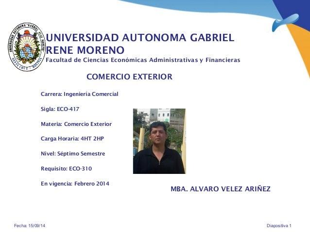 UNIVERSIDAD AUTONOMA GABRIEL  RENE MORENO  Facultad de Ciencias Económicas Administrativas y Financieras  COMERCIO EXTERIO...