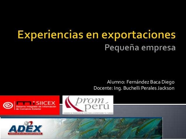 Alumno: Fernández Baca DiegoDocente: Ing. Buchelli Perales Jackson