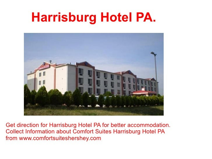 Harrisburg Hotel PA. Get direction for Harrisburg Hotel PA for better accommodation.  Collect Information about Comfort Su...