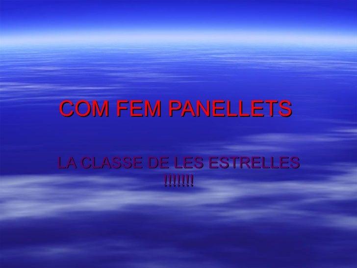 COM FEM PANELLETS   LA CLASSE DE LES ESTRELLES !!!!!!!