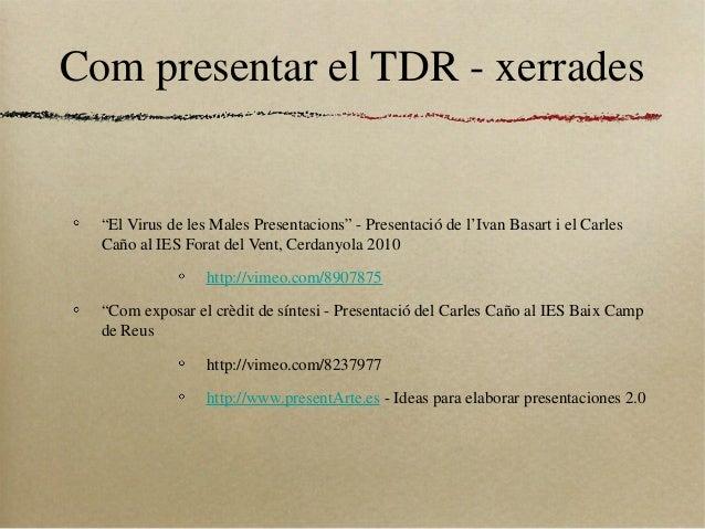 """Com presentar el TDR - xerrades""""El Virus de les Males Presentacions"""" - Presentació de l'Ivan Basart i el CarlesCaño al IES..."""
