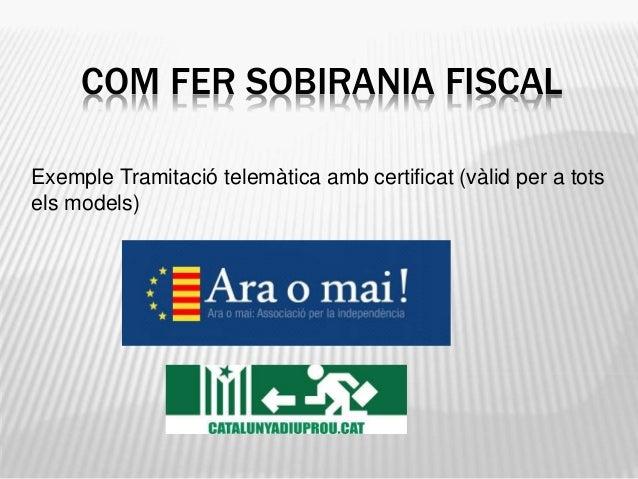 COM FER SOBIRANIA FISCAL Exemple Tramitació telemàtica amb certificat (vàlid per a tots els models)