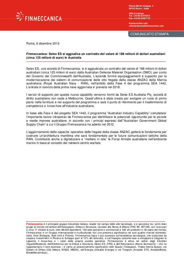 Piazza Monte Grappa, 4 00195 Roma – Italia Ufficio stampa Tel. +39 06 32473313 Fax +39 06 32657170 finmeccanica.com uffici...