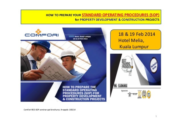 HOW TO PREPARE YOUR STANDARD OPERATING PROCEDURES (SOP) for PROPERTY DEVELOPMENT & CONSTRUCTION PROJECTS  18 & 19 Feb 2014...