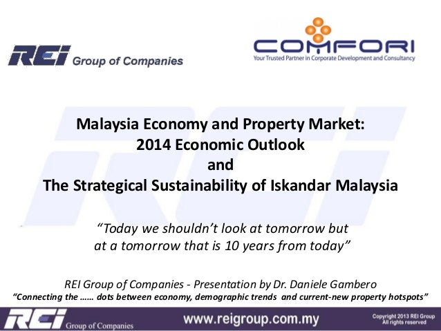"""Malaysia Economy and Property Market: 2014 Economic Outlook and The Strategical Sustainability of Iskandar Malaysia """"Today..."""