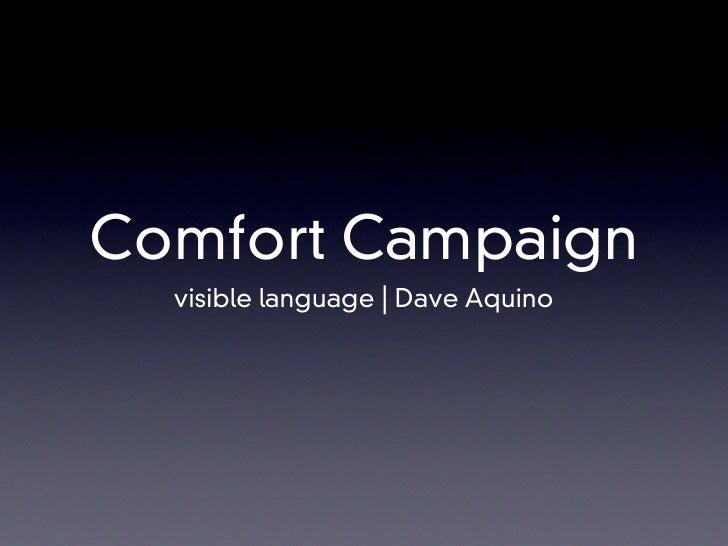 Comfort Campaign   visible language | Dave Aquino