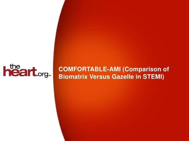 COMFORTABLE-AMI (Comparison ofBiomatrix Versus Gazelle in STEMI)