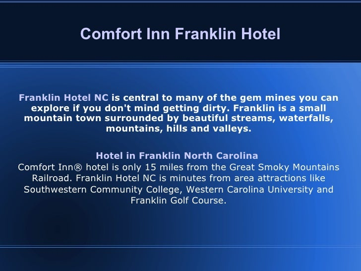 Comfort Inn Franklin Hotel Franklin Hotel NC   is central to many of the gem mines you can explore if you don't mind getti...