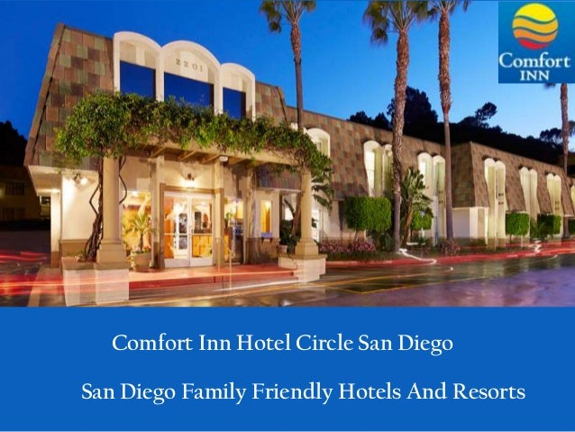 San Diego Family Friendly Hotels And Resorts Comfort Inn Hotel Circle San Diego