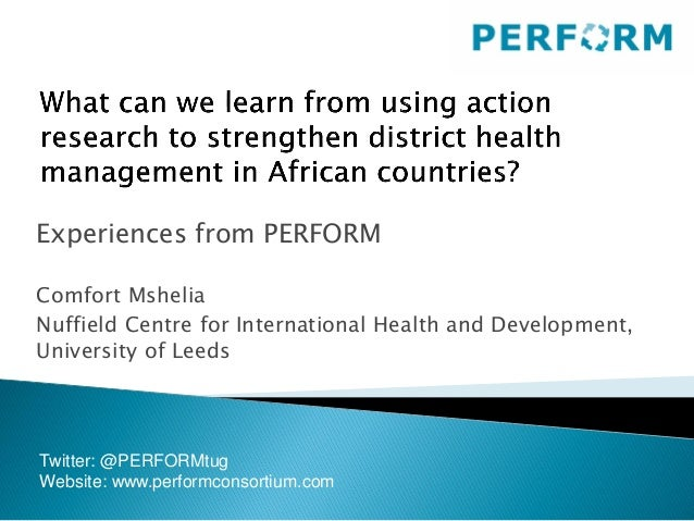 Experiences from PERFORM Comfort Mshelia Nuffield Centre for International Health and Development, University of Leeds Twi...