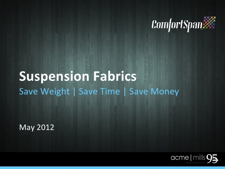 Suspension FabricsSave Weight | Save Time | Save MoneyMay 2012