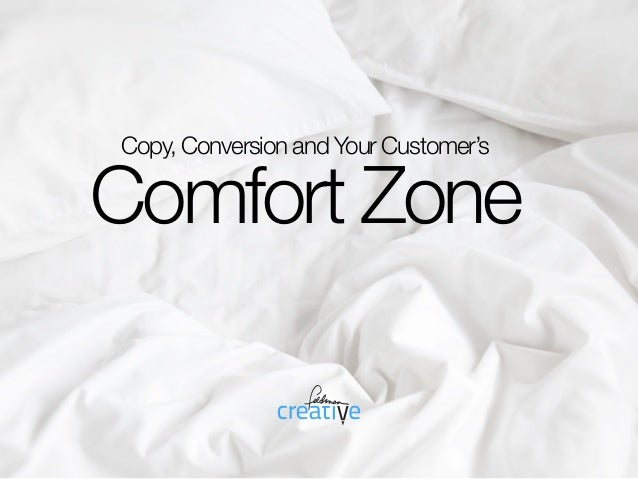 Copy, Conversion and Your Customer's Comfort Zone
