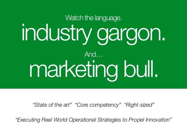 """Watch the language. industry gargon. And… marketing bull. """"Executing Real World Operational Strategies to Propel Innovatio..."""