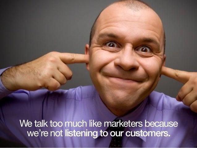 Develop pathological empathy for your customer. ~ Ann Handley Empathize