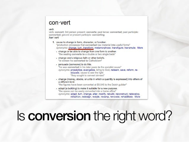 Is conversion the right word?