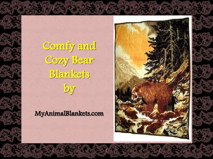 Comfy and  Cozy Bear   Blankets      byMyAnimalBlankets.com