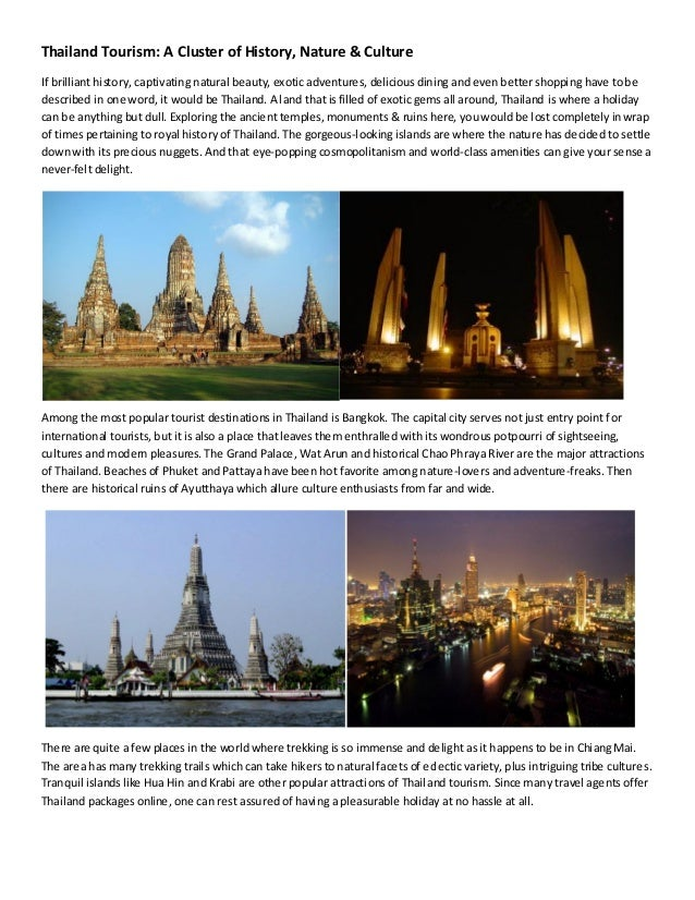 Thailand Tourism: A Cluster of History, Nature & CultureIf brilliant history, captivating natural beauty, exotic adventure...