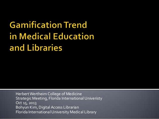 Herbert Wertheim College of Medicine Strategic Meeting, Florida International Univeristy Oct 15, 2013 Bohyun Kim, Digital ...
