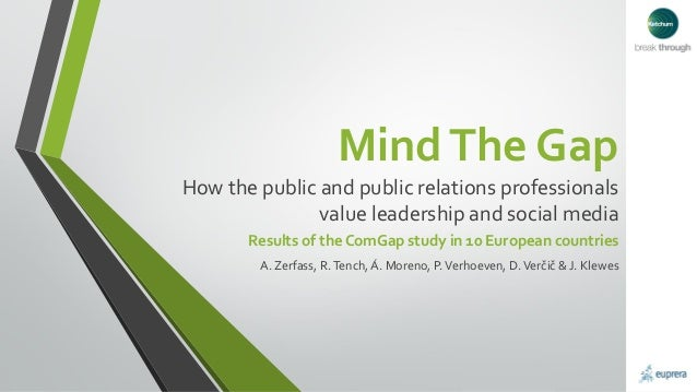 MindThe Gap How the public and public relations professionals value leadership and social media Results of the ComGap stud...