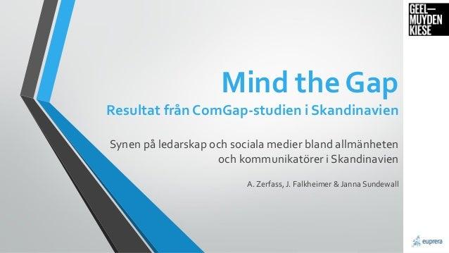 Mind the GapResultat från ComGap-studien i SkandinavienSynen på ledarskap och sociala medier bland allmänheten och kommuni...
